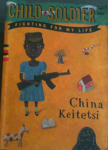 Image for Child Soldier: Fighting For My Life