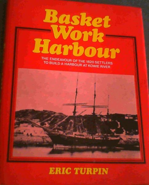 Image for Basket Work Harbour, The Story of the Kowie