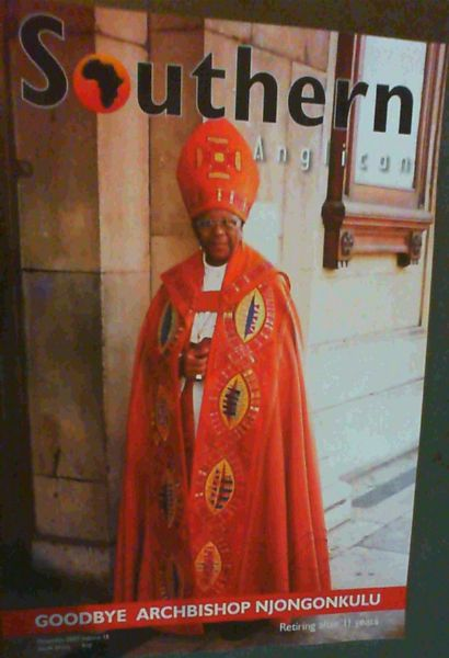Image for Southern Anglican; Goodbye Archbishop Njongonkulu December 2007 Vol. 15