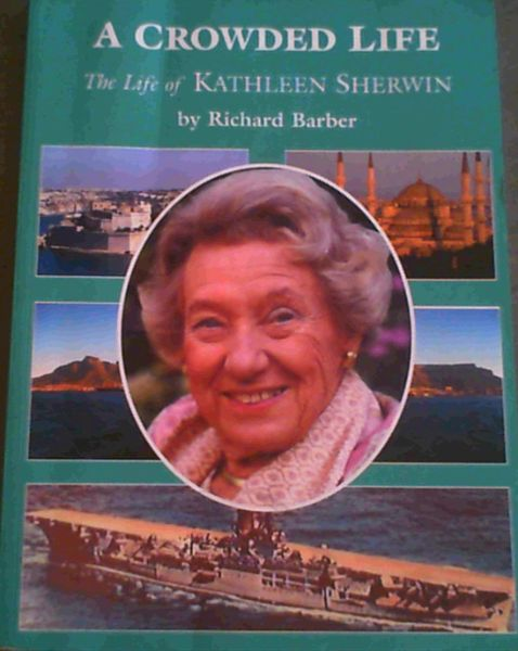 Image for A Crowded Life : a personal biography of Kathleen SHerwin