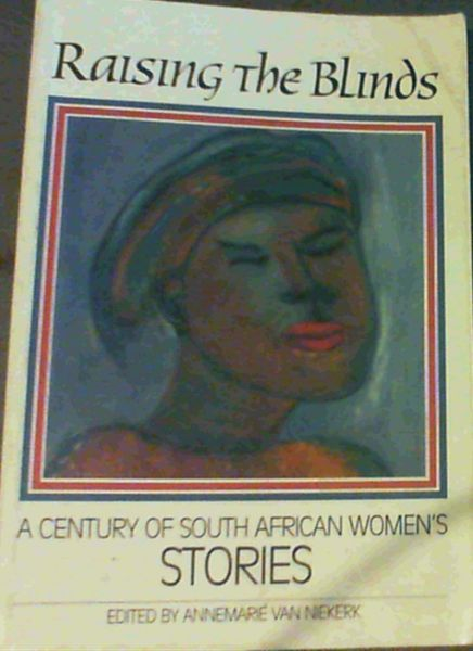 Image for Raising the blinds: A century of South African womens stories