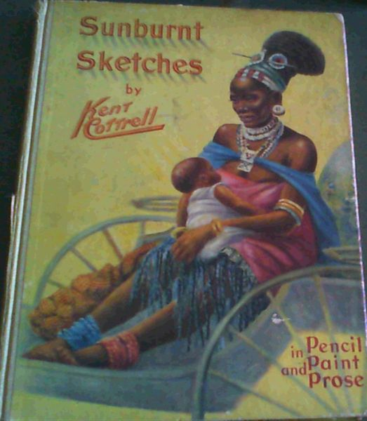 Image for Sunburnt Sketches of Africa South, East and West in Pencil Paint and Prose