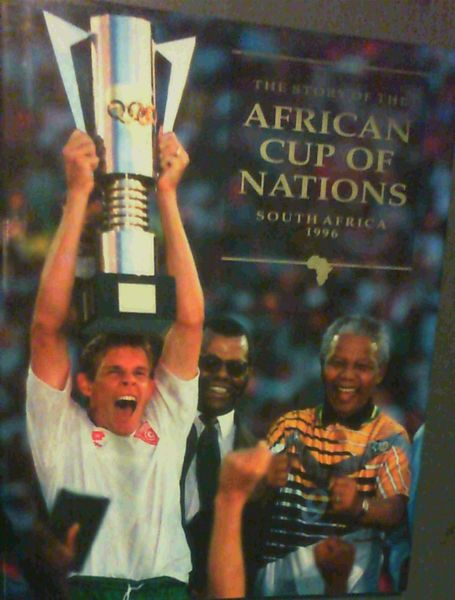 Image for The Story of the African Cup of Nations, South Africa 1996