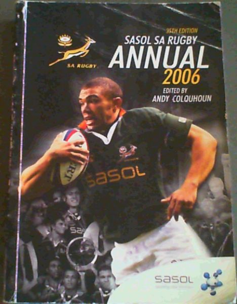 Image for 35th edition; Sasol SA Rugby Annual 2006