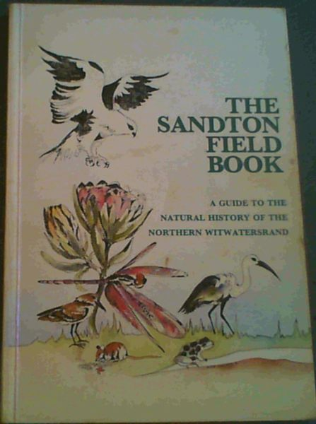 Image for The Sandton field book: A guide to the natural history of the northern Witwatersrand