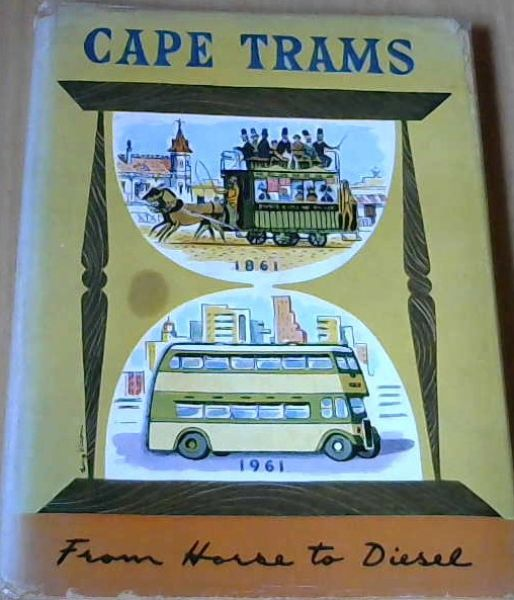 Image for Cape Trams:  1861 - 1961: From Horse to Diesel