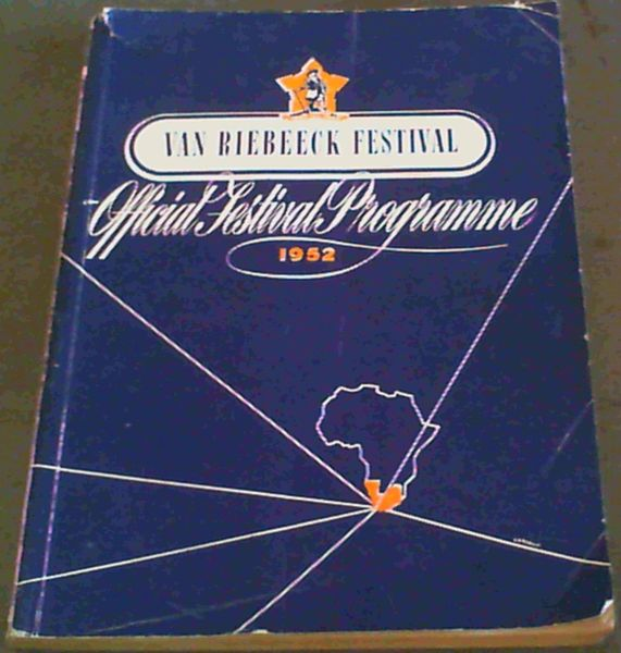 Image for Van Riebeeck Festival : Official Festival Programme 1952 - 1st February - 6th April, 1952 / Van Riebeeck-Fees Amptelike-Feesprogram 1952 - 1 Februarie - 6 April, 1952