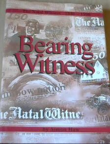 Image for Bearing Witness:  The Natal Witness 1846 - 1996