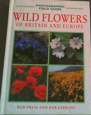 Image for Wildflowers of Britain and Europe (Photographic Field Guide of Britain and Europe Series)
