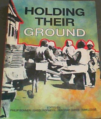 Image for Holding Their Ground: Class, Locality and Culture in 19th and 20th Century South Africa (History Workshop)