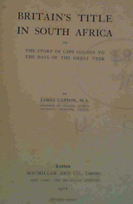 Image for Britain's Title in South Africa or The Story of Cape Colony to the Days of the Great Trek