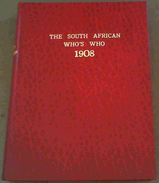 Image for The South African Who's Who 1908