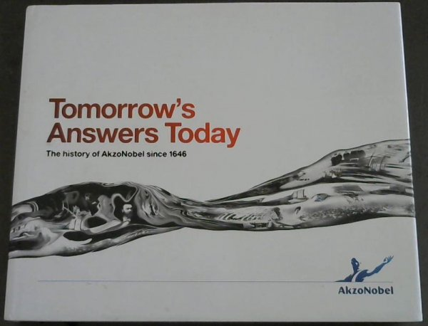 Image for Tomorrow's Answers Today: The history of AkzoNobel since 1646