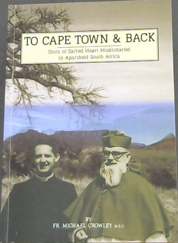 Image for To Cape Town and Back: The Story of the Sacred Heart Missionaries in Apartheid South Africa