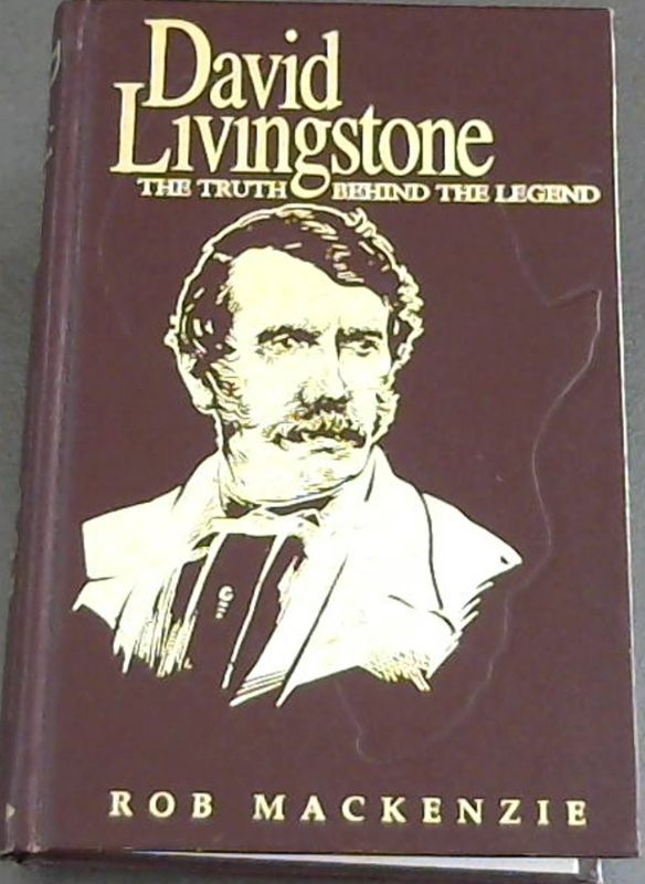 Image for David Livingstone: The Truth Behind the Legend