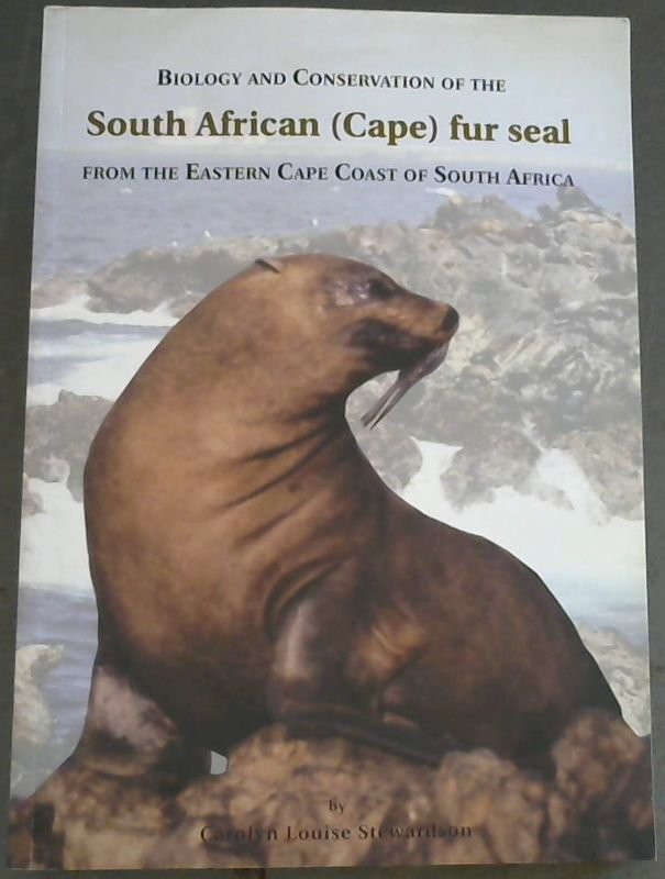 Image for Biology and Conservation of the South African (Cape) Fur Seal from the Eastern Cape Coast of South Africa