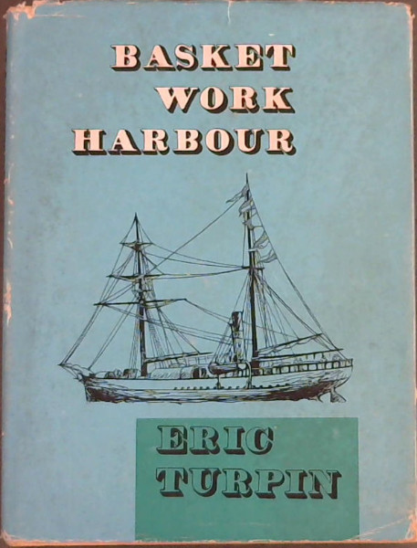 Image for Basket Work Harbour: The Story of the Kowie