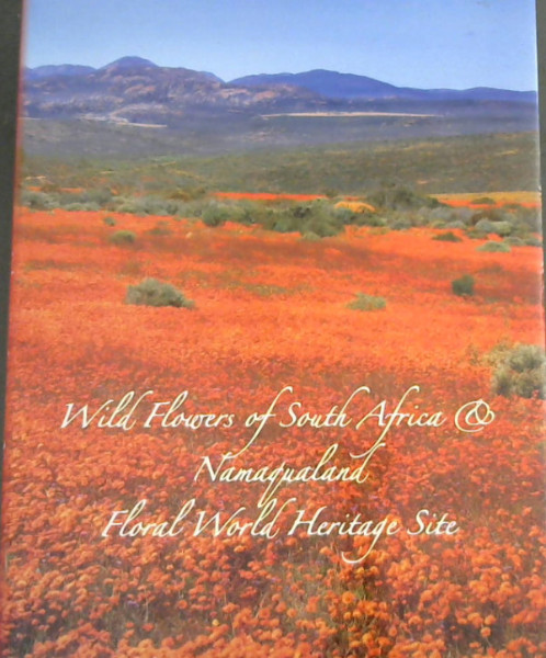 Image for Wild Flowers of South Africa & Namaqualand: Floral World Heritage Site