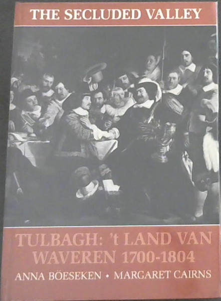 Image for The Secluded Valley: Tulbagh: 't Land van Waveren, 1700-1804