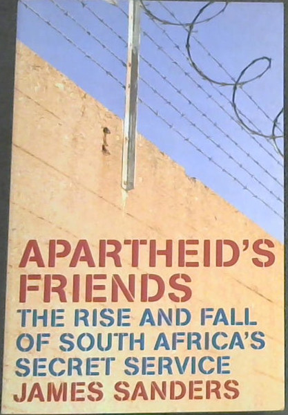 Image for Apartheid's Friends: The Rise and Fall of South Africa's Secret Service