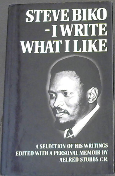 Image for I Write What I Like: A Selection of his writings edited with a Personal Memoir by Aelred Stubbs
