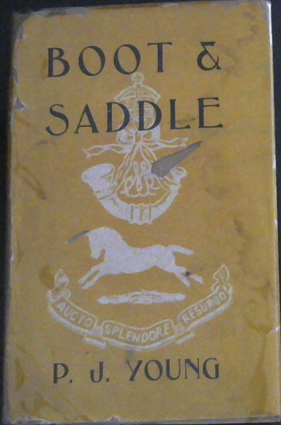 Image for Boot and Saddle : A Narrative record of the Cape Regiment, the British Cape Mounted Riflemen, the Frontier Armed Mounted Police, and the Colonial Cape Mounted Riflemen