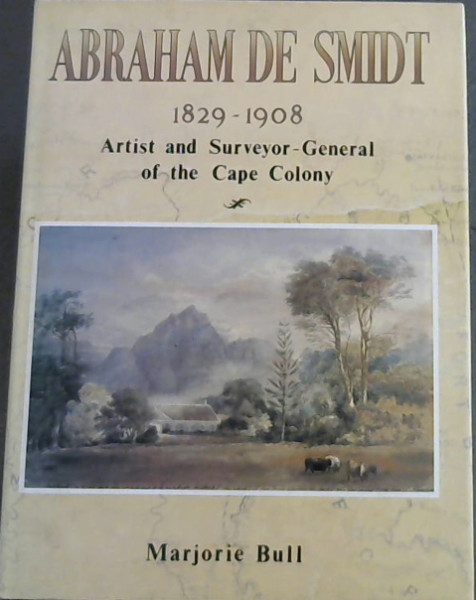 Image for Abraham de Smidt 1829-1908: Artist and Surveyor-General of the Cape Colony