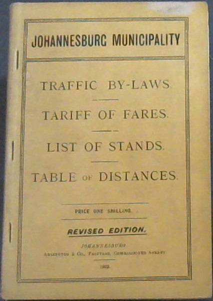 Image for Johannesburg Municipality: Traffic By-Laws, Tariff of Fares, List of Stands, Table of Distances
