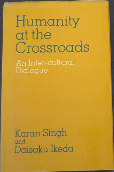Image for Humanity at the Crossroads: An Inter-Cultural Dialogue