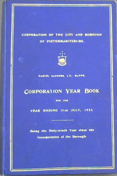 Image for Corporation Year Book for the Year Ending 31st July, 1923: Being the Sixty-ninth Year since the Incorporation of the Borough