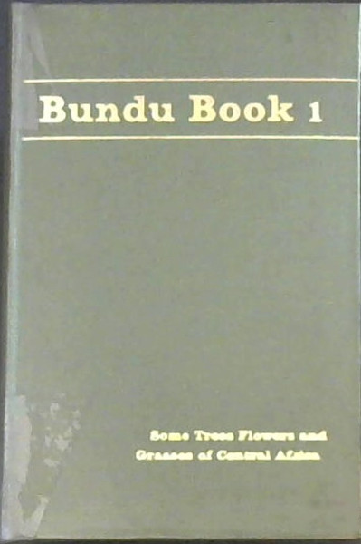 Image for The Bundu Book of Flowers, Trees and Grasses 1