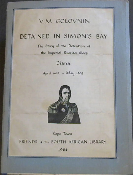 Detained in Simon's Bay: The Story of the Detention of the Imperial Russian Sloop