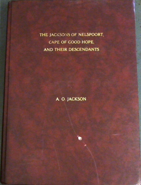 Image for The Jacksons of Nelspoort, Cape of Good Hope, and their Descendants