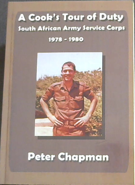 Image for A Cook's Tour of Duty: South African Army Service Corps, 1978-1980