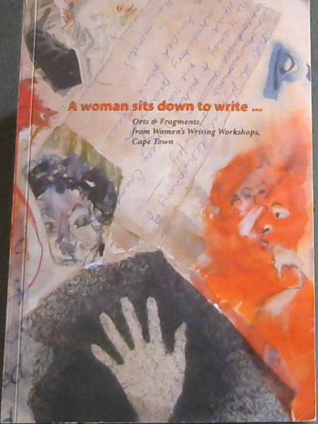 Image for A Woman Sits Down to Write... Orts & Fragments from Women's Writing Workshops
