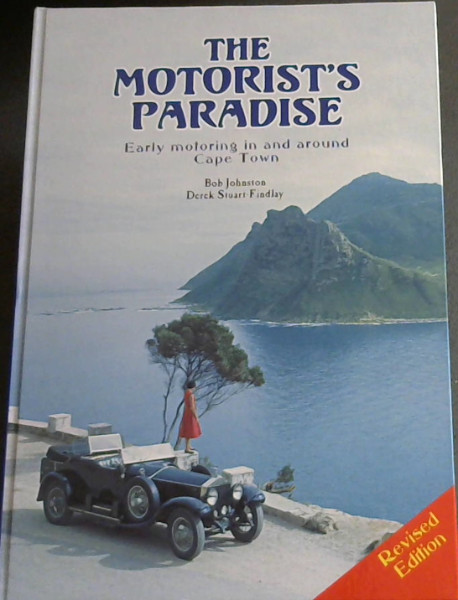 Image for The Motorist's Paradise: An Illustrated History of Early Motoring in and Around Cape Town
