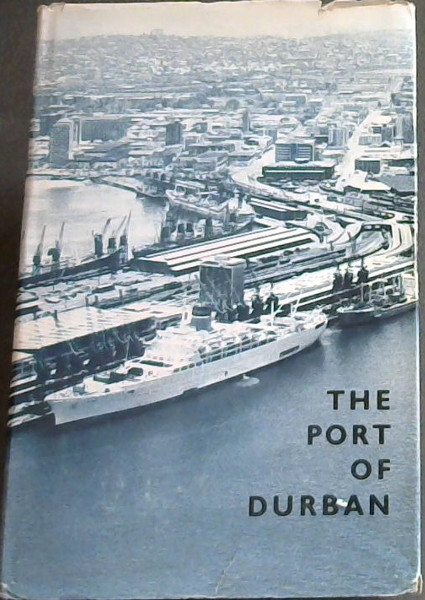 Image for The Port of Durban: Natal Regional Survey, Volume 15