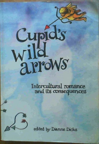 Image for Cupid's Wild Arrows : Intercultural Romance and Its Consequences
