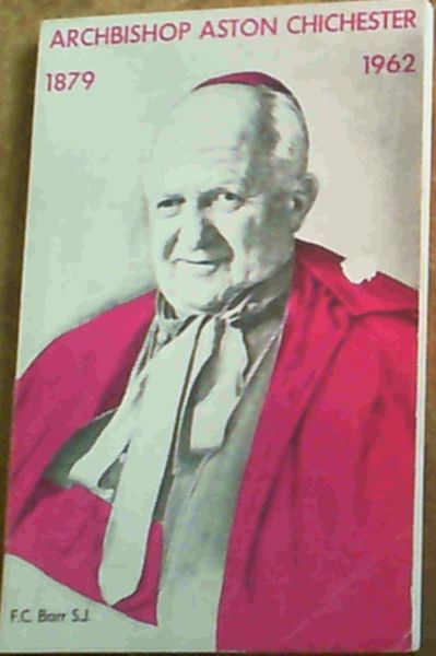 Image for Archbishop Aston Chichester 1879 - 1962
