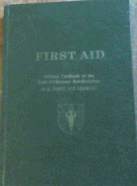 Image for First Aid- Official Textbook of the Suid- Afrikaanse Noodhulpliga[ S. A. First Aid League]