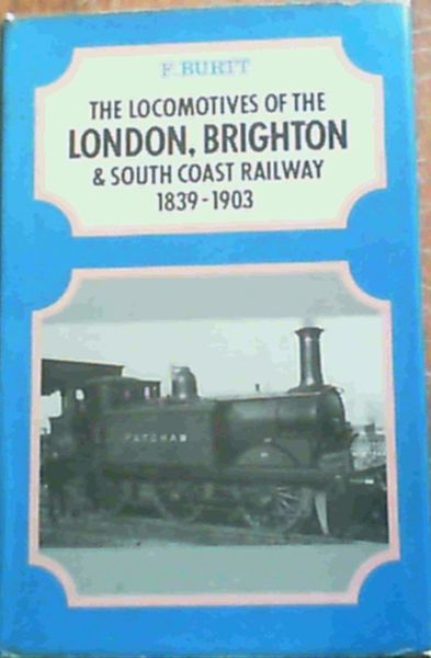 Image for The Locomotives of the London, Brighton & South Coast Railway, 1839-1903