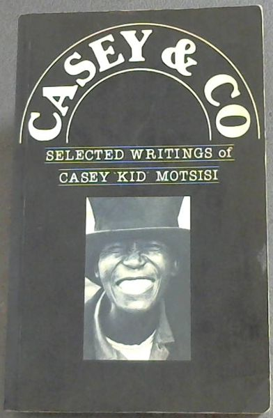 Image for Casey & Company: Selected Writings of Casey Kid Motsisi