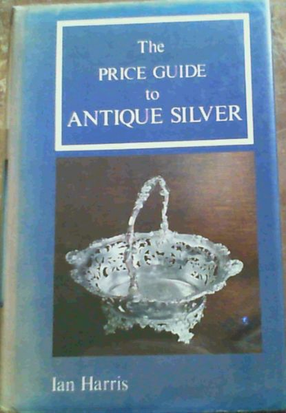 Image for The Price Guide to Antique Silver