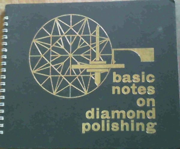 Image for Basic Notes On Diamond Polishing