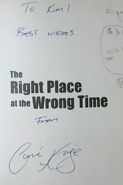 Image for The Right Place at the Wrong Time; The Autobiography Of Corne Krige