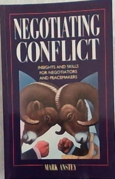 Image for Negotiating Conflict: Insights & Skills for Negotiators & Peacemakers