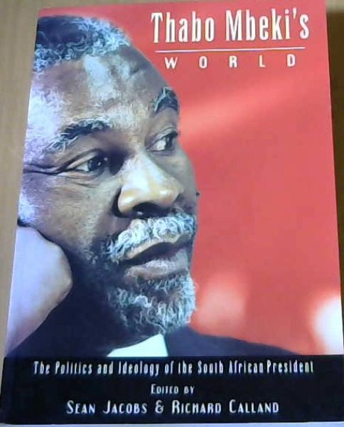 Image for Thabo Mbeki's World : The Ideology and Politics of the South African President