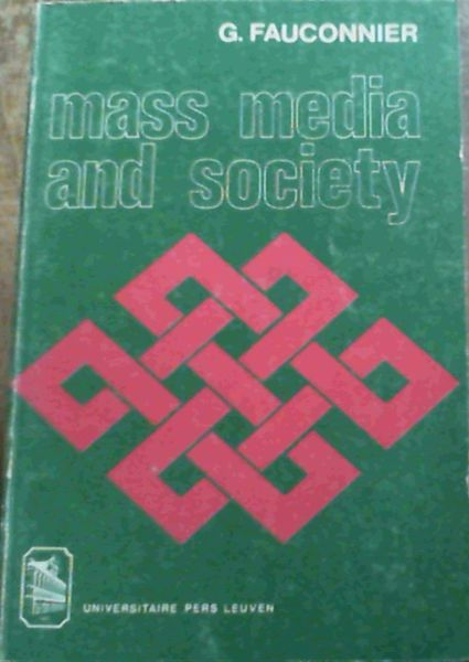Image for Mass Media and Society: An Introduction to the Scientific Study of Mass Communication Concepts, Intentions, Effects